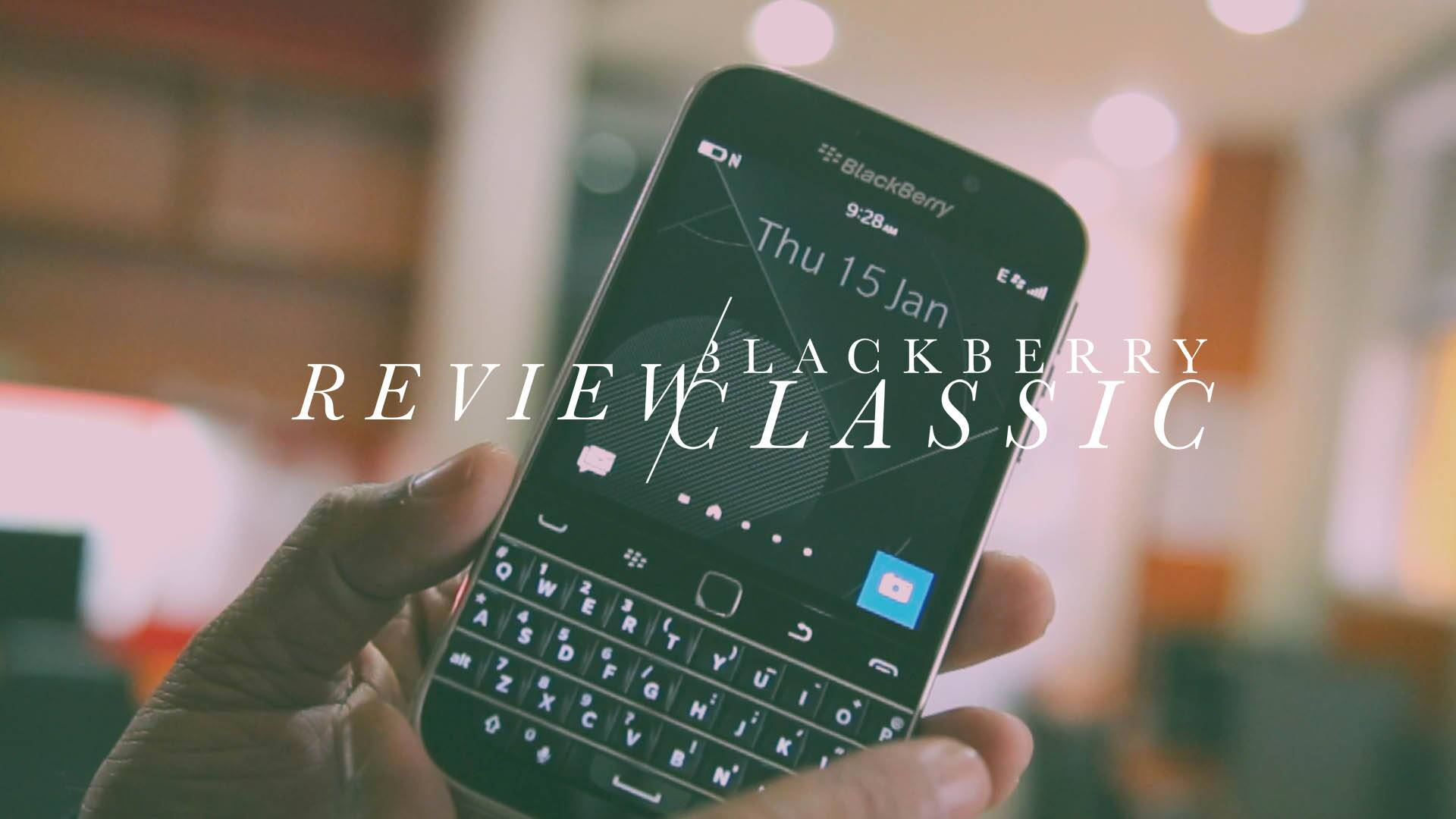 First Look: BlackBerry launches the new Classic at Rs 31,990
