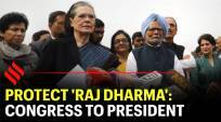 Protect 'Raj Dharma': Congress to President Kovind over Delhi violence