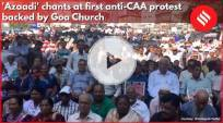 'Azaadi' chants at first anti-CAA protest backed by Goa Church