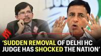 Congress: Sudden removal of Delhi HC judge has shocked the nation