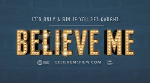 'Believe Me' opens on September 26 in the US.