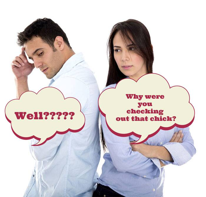 """Why were you looking at that woman?"": Men look at other women because they can't help it. If they are being obvious about it, then it can feel disrespectful, but the best way to handle it is to make a joke about it. This will make you seem a lot more self-confident and jealous free.  (Image Source: Thinkstock)"