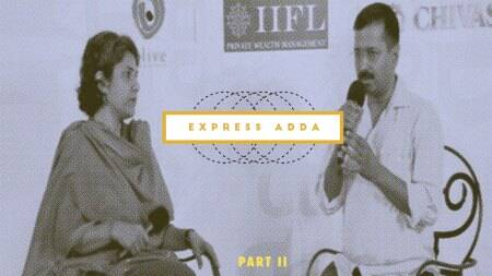 Express Adda with Arvind Kejriwal: Part II