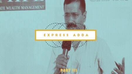 Express Adda with Arvind Kejriwal: Part 3