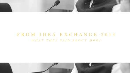 The Best of Idea Exchange 2014: What they said about Modi