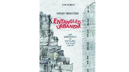 book review, review, books, Entangled Urbanism, Sanjay Srivastava, Oxford University Press