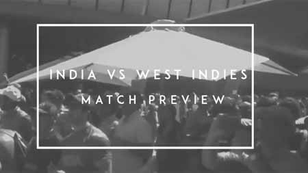 India vs West Indies: Match Preview