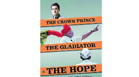 book, book review, The Crown Prince, The Gladiator, The Hope: Battle for Change, Ashutosh, 2014 elections, cataclysmic change, revolution, new India