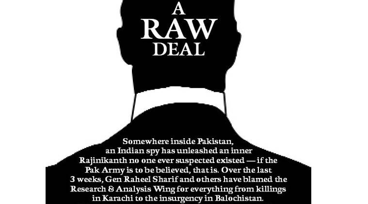 RAW, Indian Pakistan relation, Indian spy, Pakistan Indian relation, Pak Army, Pakistan Army, Gen Raheel Sharif, Research & Analysis Wing, Karachi killing, Balochistan insurgency, al-Qaeda, indian express, indian express news