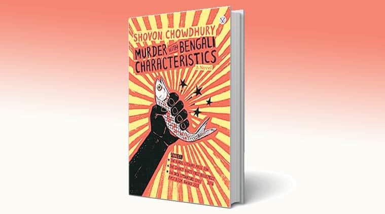 shovon chowdhury, shovon chowdhury books, shovon chowdhury book review, murder with bengali characteristics, book review