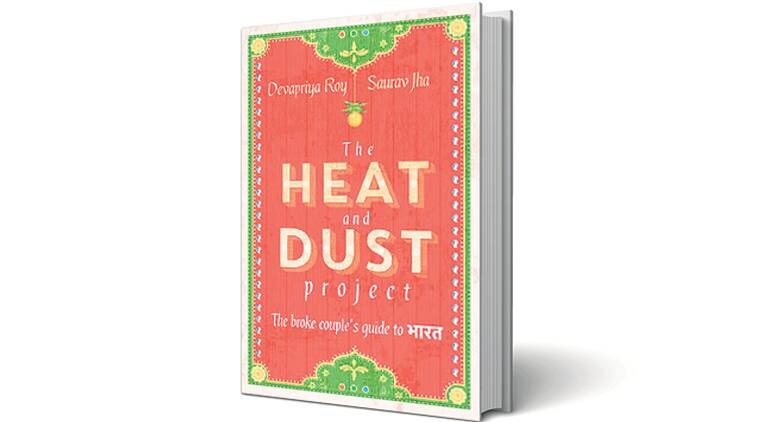The Heat and Dust Project, The Heat and Dust Project book, The Heat and Dust Project book review, Devapriya Roy, Saurav Jha
