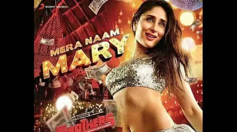 Kareena Kapoor, Kareena Mera Naam Mary , Brothers song Mera Naam Mary, Mera Naam Mary Kareena Kapoor
