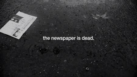 The newspaper is dead.