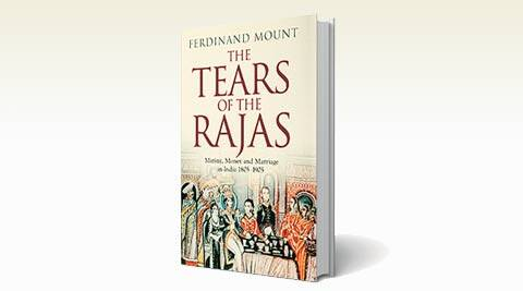 Book review – The Tears of the Rajas: Mutiny, Money and Marriage in India, 1805-1905