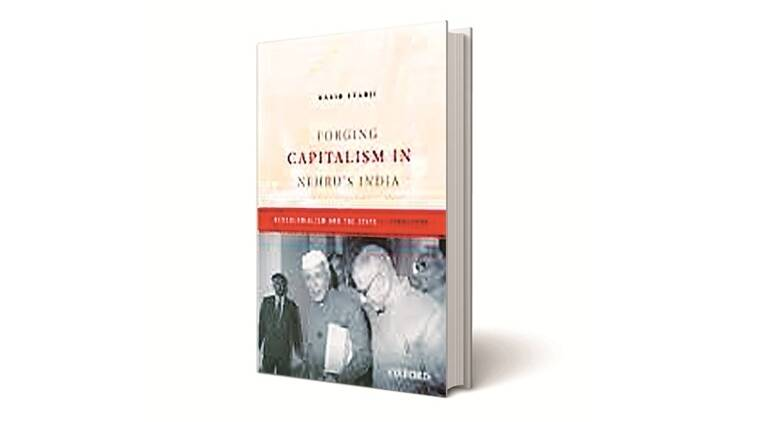 Forging Capitalism in Nehru's India, nehru, books on nehru, Forging Capitalism in Nehru's India review, review of Forging Capitalism in Nehru's India, books on jawaharlal nehru, book reviews, new book reviews, indian express