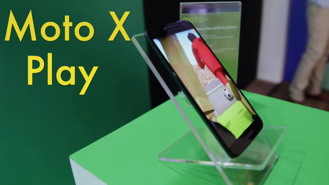 VIDEO: Moto X Play First Impressions
