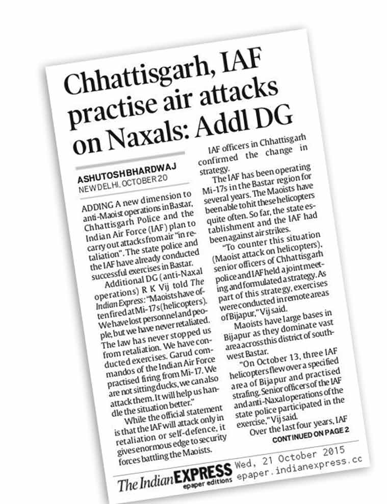 """On October 21, The Indian Express quoted Chhattisgarh's Additional DG (Anti-Naxal Ops) R K Vij: """"The law has never stopped us from retaliation. We have conducted exercises..."""""""