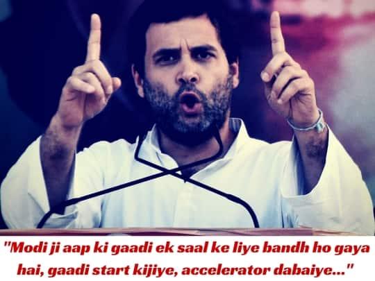 Aap ki gaadi ek saal ke liye bandh ho gaya hai, gaari start ki giye, accelerator dabaiye- Rahul Gandhi tells Modi