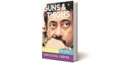 ram gopal verma, ram gopal verma autobiography, ram gopal verma's film, satya, ram gopal verma early life, Guns and Thighs : The Story of My Life book, Guns and Thighs : The Story of My Life book review
