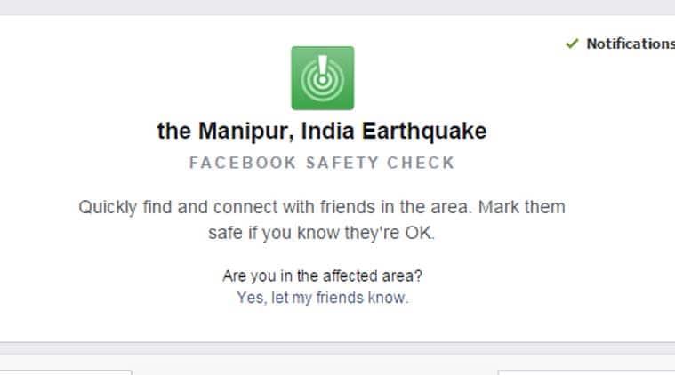 Facebook, Facebook Safety Check tool, Facebook Earthquake safety check, North-east earthquake, northeast earthquake, Facebook tool, Manipur earthquake