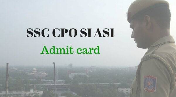 SSC CPO SI ASI admit card 2016, ssc, ssc cpo, ssc cpo admit card, SSC CPO recruitment, SSC CPO exam 2016, ssc cpo exam date, ssc cpo si