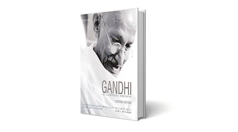 GANDHI: AN ILLUSTRATED BIOGRAPHY, Pramod Kapoor, Roli Books, book review, indian express book review