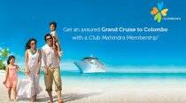 Get assured Cruise to Colombo with Club Mahindra membership*