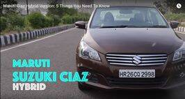Maruti Ciaz Hybrid Version: 5 Things You Need To Know