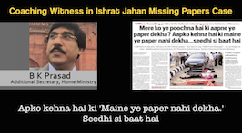 Listen In To Home Ministry Official Coaching Witness In Ishrat Jahan Missing Papers Case