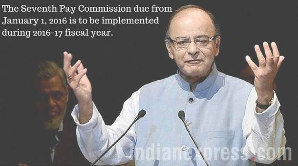 7th pay commission, seventh pay commission, pay commission, pay commission 2016, finance ministry, arun jaitley, budget 2016, orop, one rank one pension, finance news, india news