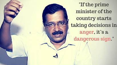 Arvind Kejriwal on PM Modi: If prime minister takes decisions in anger, it's a dangerous sign