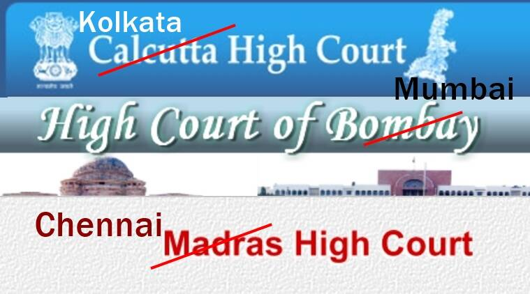 cabinet reshuffle, high courts name change, mumbai high court, bombay high court, chennai high court, madras high court, kolkata high court, calcutta high court