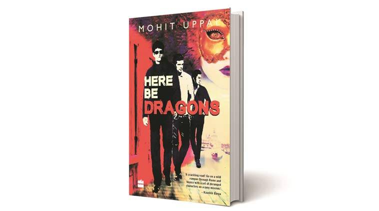 here be dragons, mohit uppa, mohit uppa debut book, here be dragons review, here be dragons book review, latest book released, book review, lifestyle news
