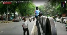 Why Pedestrian Crossings Don't Matter In India