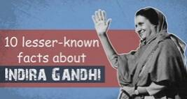 10 Lesser-Known Facts About Indira Gandhi