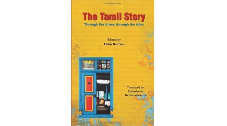 translations of Indian literature into English, Tamil literature, The Tamil Story, Tamil literature translation into english, Tamil Short stories, Subahsree Krishnaswamy, Tamil ethos and culture,  Tamil language, Art and cluture news, India books, Indian language books, Indian books, latest news, India news