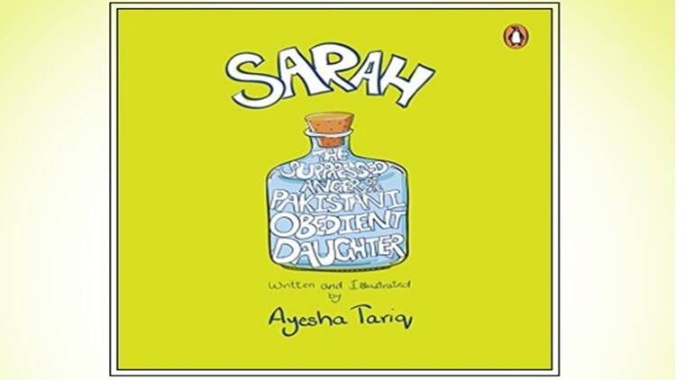 The Suppressed Anger of the Pakistani Obedient Daughter, Ayesha Tariq, Pakistani author, book on gender stereotyping in Pakistan, expectations from women