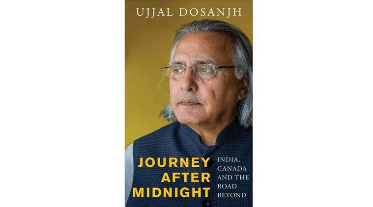 ujjal dosanjh, ujjal dosanjh book, ujjal dosanjh autobiography, ujjal dosanjh writings, ujjal dosanjh books, ujjal dosanjh new book, ujjal dosanjh book excerpt, Journey After Midnight, book, latest news