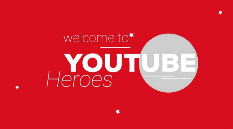 Google, YOutube, youtube heroes, youtube heroes program, Youtube heroes levels, Youtube heroes rewards, youtube heroes rules, what is youtube heroes, technology news, indian express