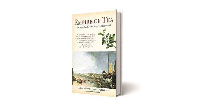 Empire of Tea, The Asian Leaf That Conquered the World, Markman Ellis, Riichard Coulton, Matthew Mauger,  Empire of Tea book review, The Asian Leaf That Conquered the World book review, latest news, latest in lifestyle, book reivews