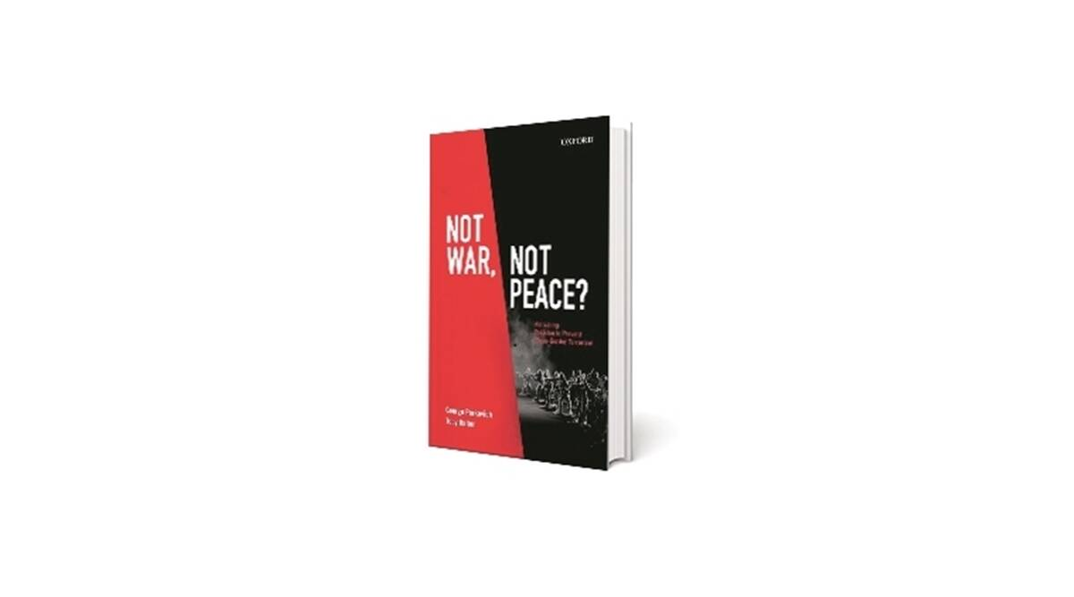 india, pakistan, indo pak conflict, india pakistan conflict, not war not peace, book review, uri attack, baramulla attack, surgical strikes, indian express book review, india news