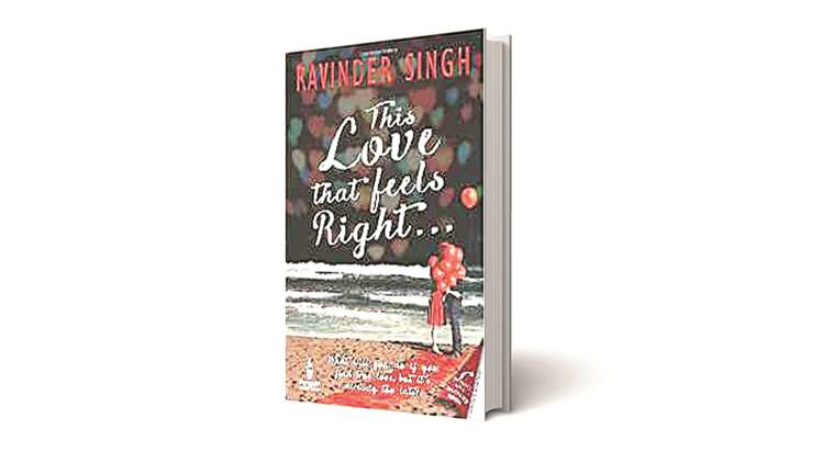 This Love that Feels Right,  Ravinder Singh , ravinder singh novel, book review indian express, india news