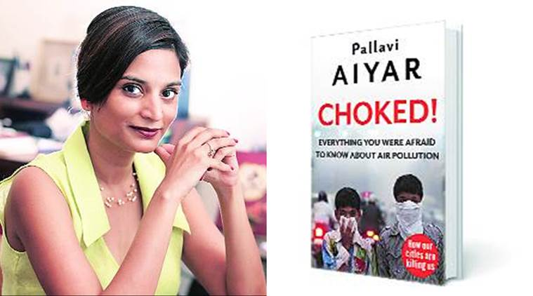 pallavi aiyar book, pallavi aiyar choked, air pollution book pallavi aiyar, pallavi aiyar book, delhi pollution book, book on asia pollution, lifestyle news,