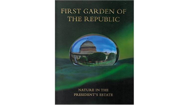 rashtrapati bhavan, rashtrpati bhavan garden, official garden, first garden of the republic, books news, book reviews, indian express