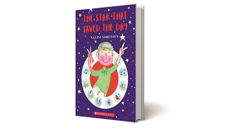 The Star That Saved The Day, Nalini Sorensen, Scholastic, book review, indian express book review, indian express