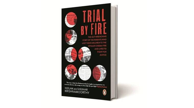 Trial by Fire, Neelam Krishnamoorthy, Shekhar Krishnamoorthy, Penguin Random House, book review, indian express book review, indian express
