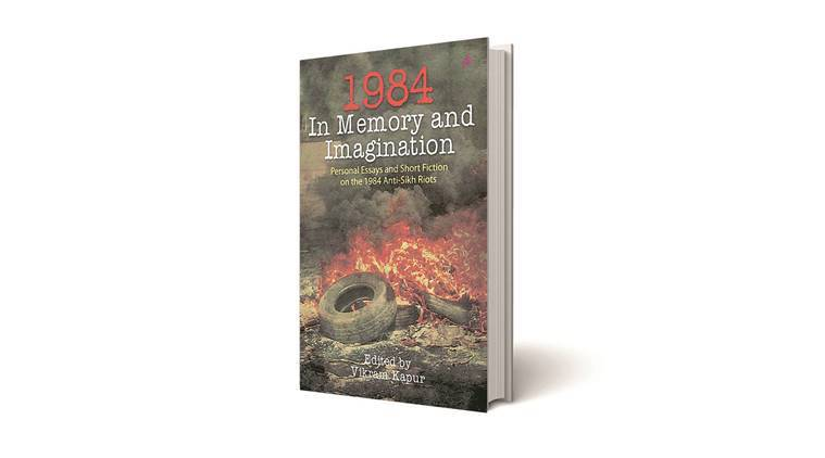 1984 anti-Sikh riots, sikh riots, anti sikh riot, book on 1984 anti-Sikh riots, 1984: In Memory and Imagination, indian express book review, book review