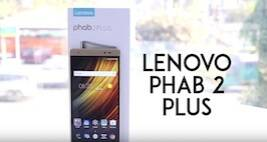 Lenovo Phab 2 Plus: Unboxing And First Look