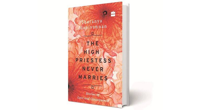 The High Priestess Never Marries: Stories of Love and Consequence, Sharanya Manivannan, Harper Collins, book review, indian express book review, indian express news, indian express