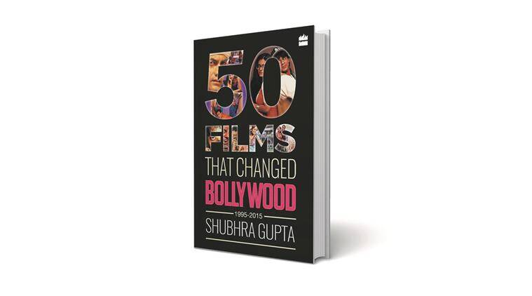 50 Films That Changed Bollywood, shubhra gupta, shubhra gupta indian express, bollywood, bollywood movies, old bollywood movies, hindi cinema, indian express news, indian express book review